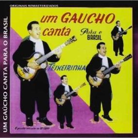 Teixeirinha - Um Gaúcho Canta Para O Brasil - Cd