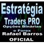Estratégia Traders Opções Binárias Forex - Taxa 99%