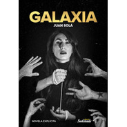 Galaxia - Juan Solá
