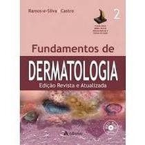 Livro Fundamentos Da Dermatologia Ramos E Silva-castro Vol2