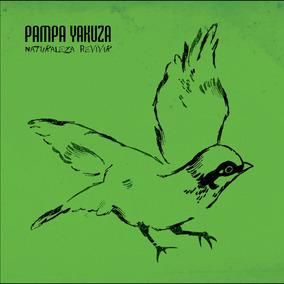 Pampa Yakuza - Naturaleza Revivir (cd En Vivo)