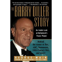 The Barry Diller Story: The Life And Times Of A Envío Gratis