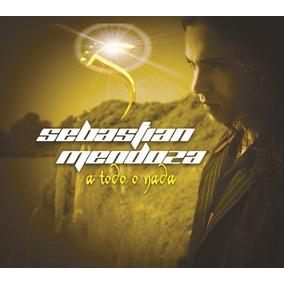 Sebastian Mendoza - A Todo O Nada Cd