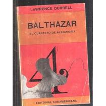 Balthazar El Cuarteto De Alejandría Lawrence Durrell