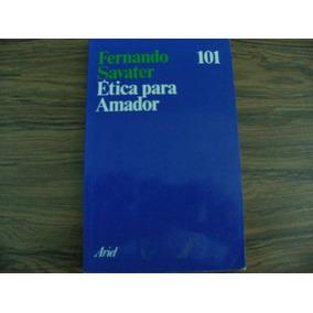 Ética Para Amador/ Fernando Savater