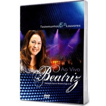 Beatriz Dvd Testemunho E Louvor