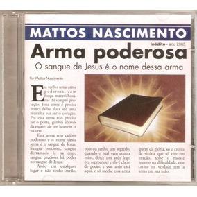 Cd Mattos Nascimento - Arma Poderosa - Novo***