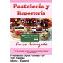 Libro Pasteleria & Reposteria Mas De 1000 Recetas Tortas