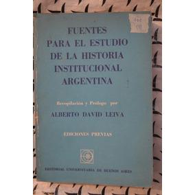Fuentes Para Estudio La Historia Institucional Arg Leiva