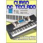 Curso Completo Teclado Cd + 3 Dvds Aprenda A Tocar