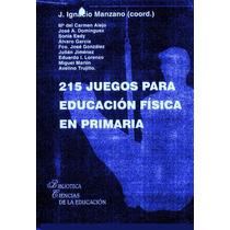 Libro: 215 Juegos Para Educación Física En Primaria - Pdf