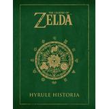 The Legend Of Zelda: Hyrule Historia; Shigeru M Envío Gratis