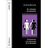 Judith Butler - El Genero En Disputa (nuevo!!)