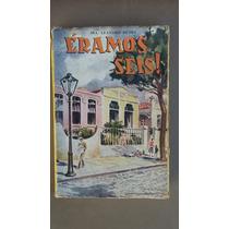 Livro Eramos Seis 1957 Raro !! Sebo Refugio Cultural !!!