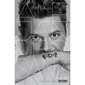 Libro Alejandro Sanz. #vive - Oscar Garcia Blesa - Aguilar