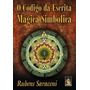 Código Da Escrita Magica Simbólica (o) - Rubens Saraceni