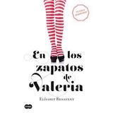 En Los Zapatos De Valeria Elizabet Benavent Digital