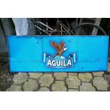 Aviso Publicitario Metalico De Cerveza Aguila