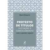 Protesto De Títulos, Sustação E Cancelamento: Como E Quando