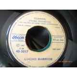 Vinilo Single De Lucho Barrios --cuando Vivas Conm (a1016