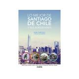 Guía Turística De Santiago De Chile. Lo Mejor De Santiago
