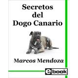 Dogo Canario - Libro Adiestramiento Cachorro Adulto Crianza