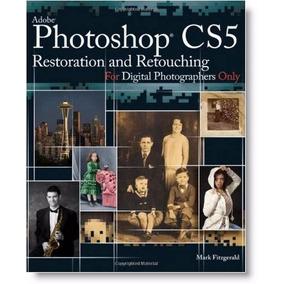 Libro: Photoshop Cs5 Restoration And Retouching ... - Pdf