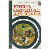 Física General Aplicada Biblioteca Hispania Ilustrada.