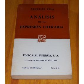 Análisis De La Expresion Literaria - Arqueles Vela
