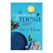 A Experiência Da Mesa - Livro Devi Titus