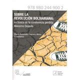 Sobre La Revolución Bolivariana: En Busca De La Convivencia