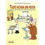 Livro - Tudo Acaba Em Festa - Cristina Giácomo