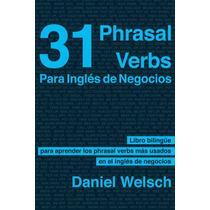 Ingles De Negocios - 31 Phrasal Verbs - Libro Dig