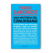 Una Historia Del Conurbano - Pedro Saborido