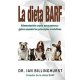 La Dieta Barf Alimentación Cruda Para Perros Y Gatos-digital