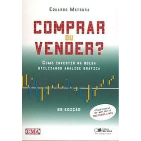 Livro Comprar Ou Vender? - 6ª Ed. Eduardo Matsura