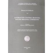 La Población Colonial Argentina.estudio Regional Comparativo