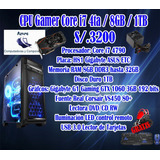 Cpu Gamer Core I7 4ta Gen 8gb Ram 1tb Disco Duro Gtx 1060