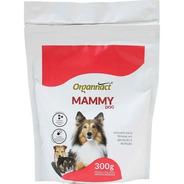 Suplemento Alimentar Mammy Dog Sachê  300g - Organnact