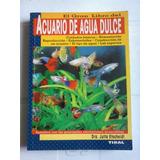 El Gran Libro Del Acuario De Agua Dulce,dra Jutta Etscheidt.