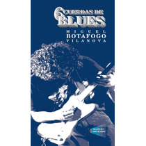 Seis Cuerdas De Blues - Vilanova Botafogo Miguel Con Cd R