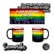 Taza Magica Orgullo Gay Sexmentales Tz002 Brinca Buga
