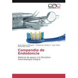Libro : Compendio De Endodoncia: Material De Apoyo A La D..