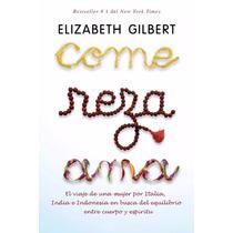 Libro: Come Reza Ama - Elizabeth Gilbert - Pdf