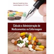 Cálculos E Administração De Medicamentos / Martinari