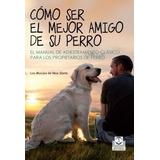 Libro. Cómo Ser El Mejor Amigo De Su Perro - Los Monjes Pai.