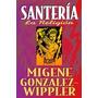 Santería. La Religión. Migene González-wippler