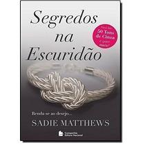 Livro Segredos Na Escuridão - Livro 2 Sadie Matthews