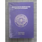 Sociedad Militar Seguro De Vida Inst. Mutualista. (numerado)
