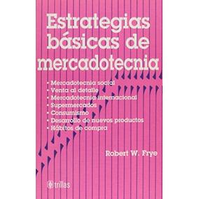 Libro Estrategias Basicas De Mercadotecnia - Nuevo